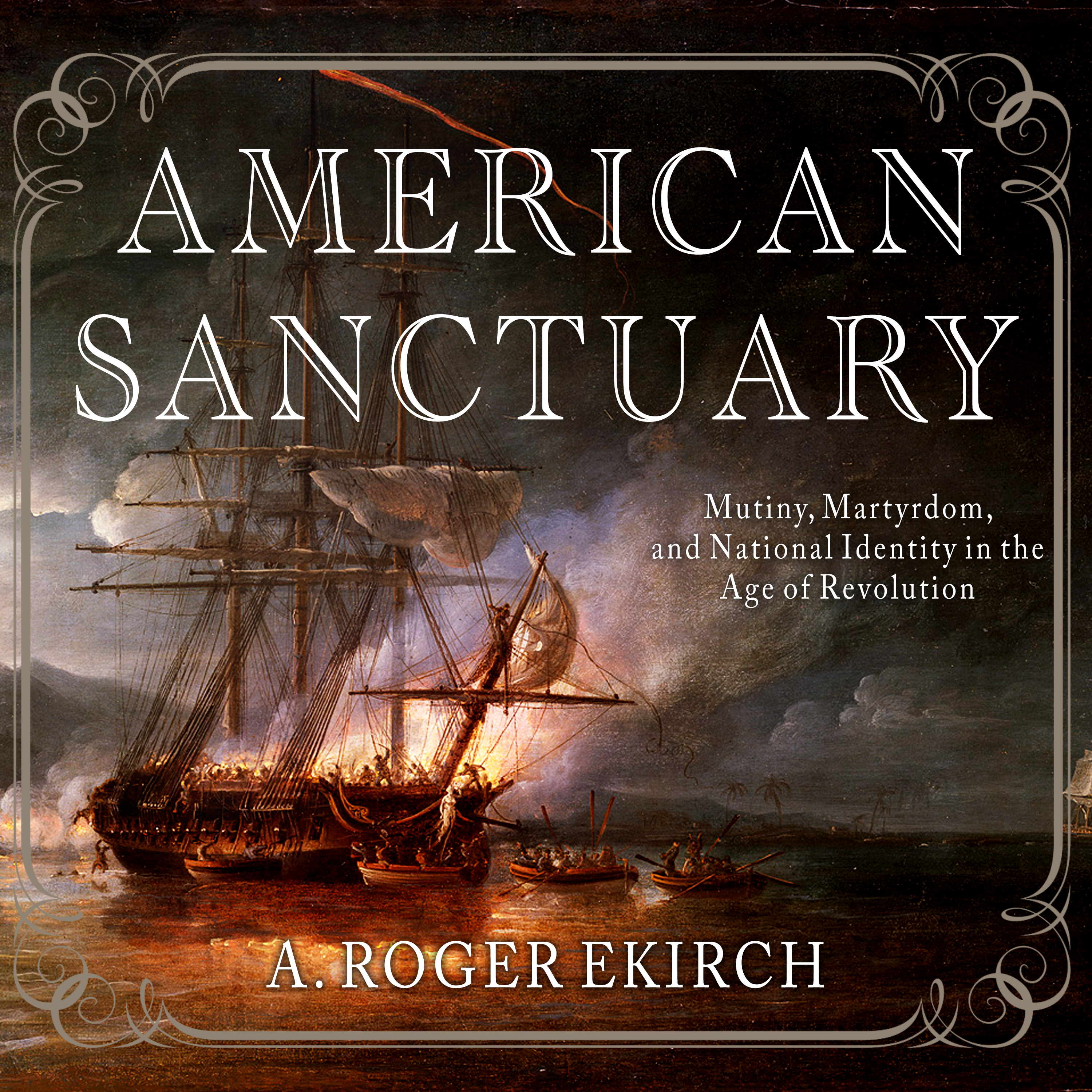 Printable American Sanctuary: Mutiny, Martyrdom, and National Identity in the Age of Revolution Audiobook Cover Art