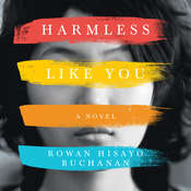 Harmless Like You: A Novel Audiobook, by Rowan Hisayo Buchanan