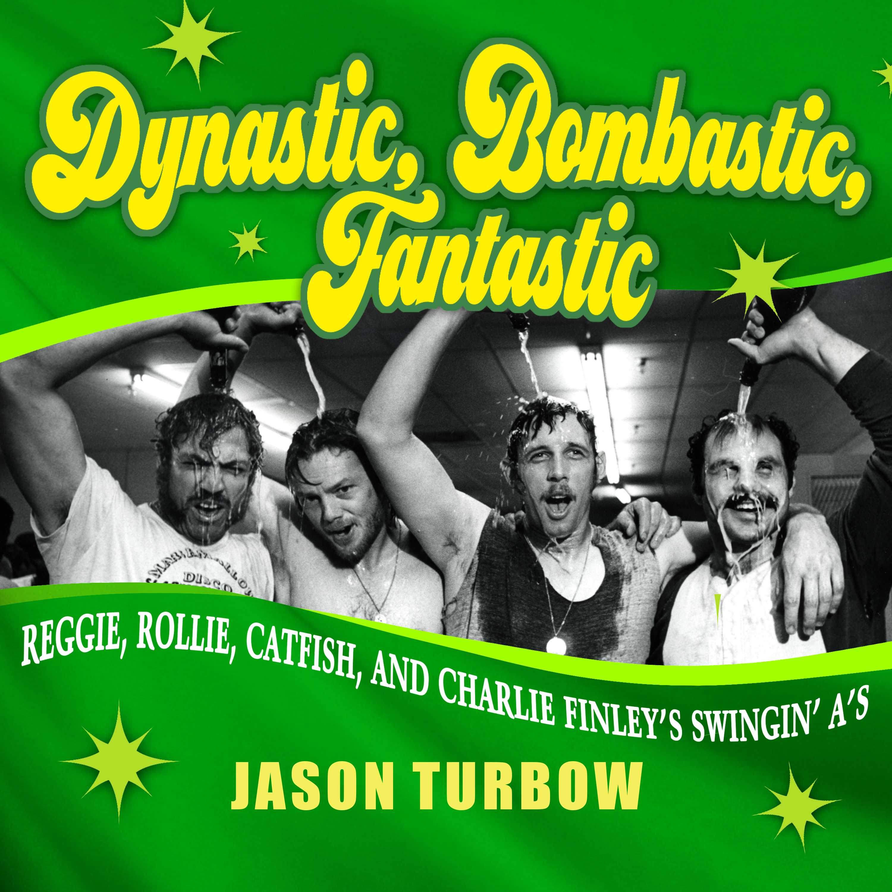Printable Dynastic, Bombastic, Fantastic: Reggie, Rollie, Catfish, and Charlie Finley's Swingin' A's Audiobook Cover Art