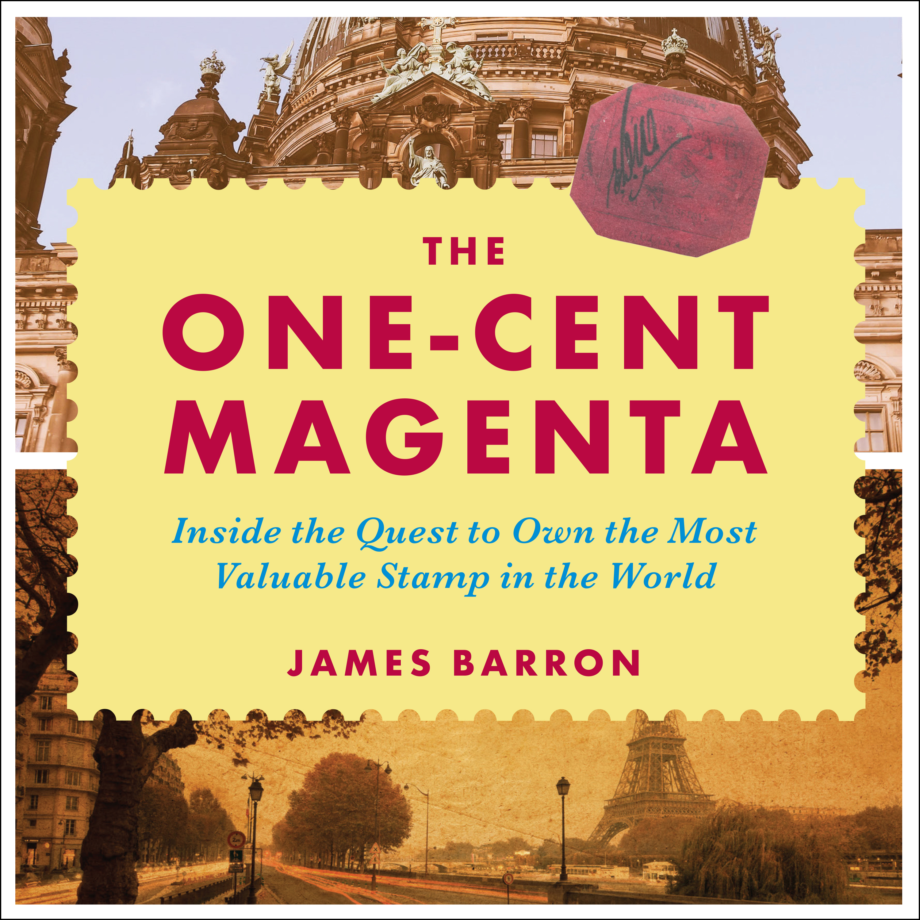 Printable The One-Cent Magenta: Inside the Quest to Own the Most Valuable Stamp in the World Audiobook Cover Art