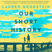Our Short History: A Novel Audiobook, by Lauren Grodstein