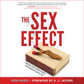 The Sex Effect: Baring Our Complicated Relationship with Sex Audiobook, by Ross Benes