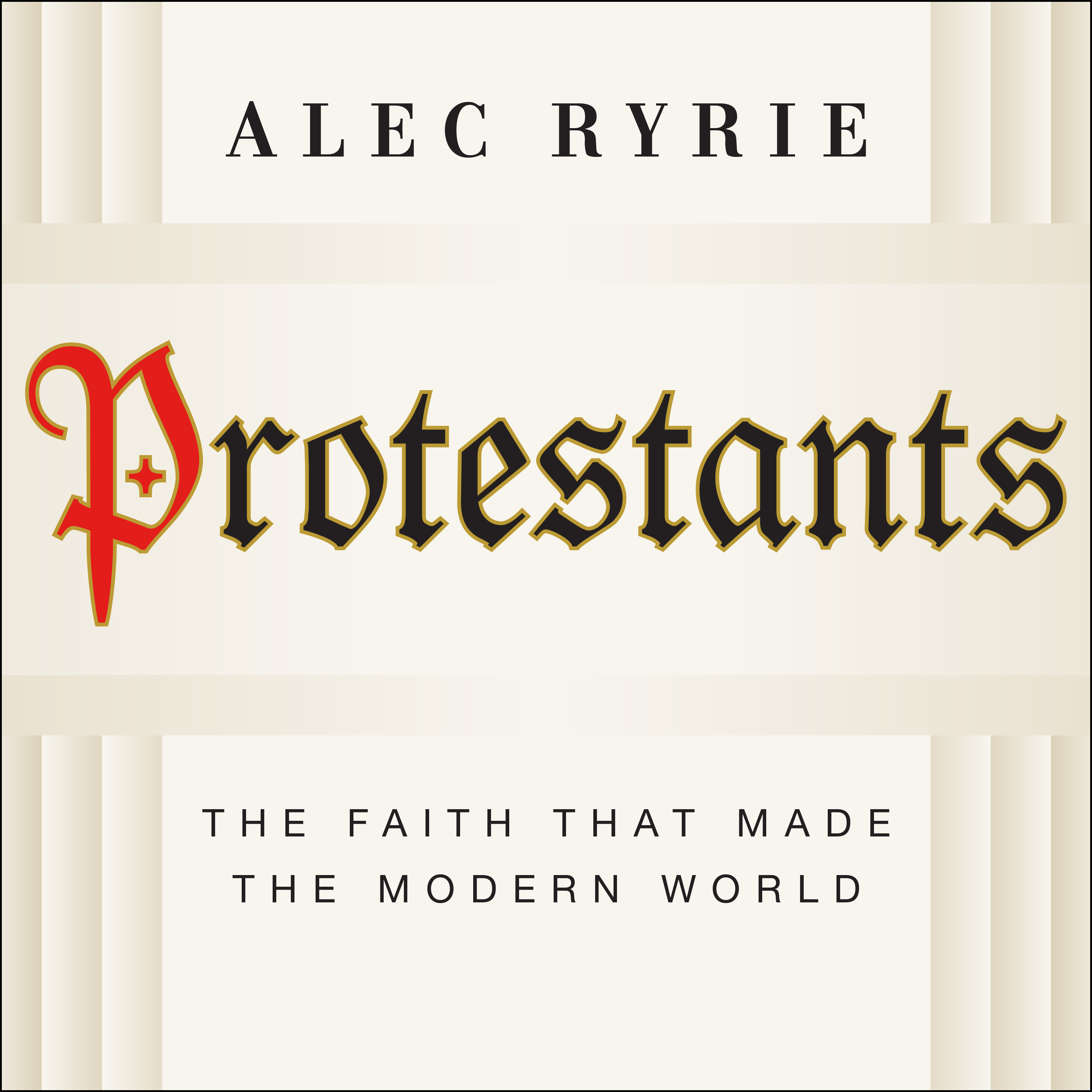 Printable Protestants: The Faith That Made the Modern World Audiobook Cover Art