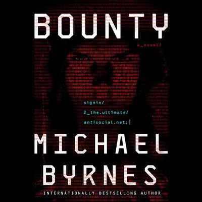 Bounty: A Novel Audiobook, by Michael Byrnes