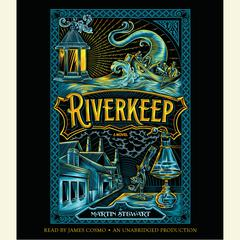 Riverkeep Audiobook, by Martin Stewart