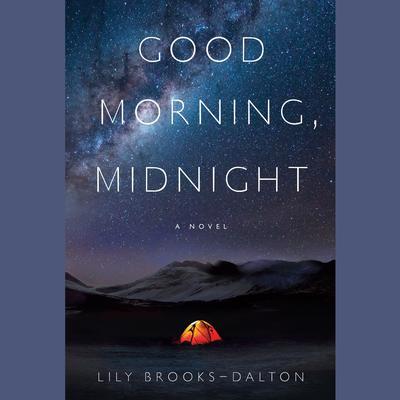 Good Morning, Midnight: A Novel Audiobook, by Lily Brooks-Dalton