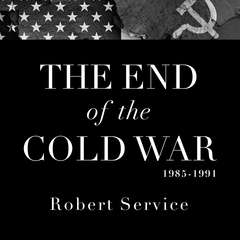 The End of the Cold War 1985-1991 Audiobook, by Robert Service