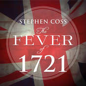 The Fever of 1721: The Epidemic That Revolutionized Medicine and American Politics Audiobook, by Stephen Coss