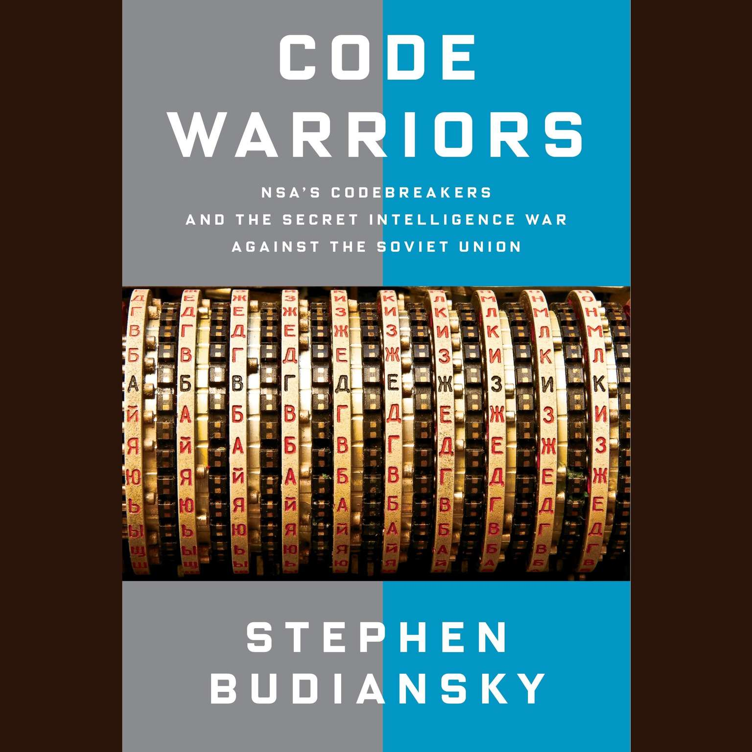 Printable Code Warriors: NSA's Code Breakers and the Secret Intelligence War Against the Soviet Union Audiobook Cover Art