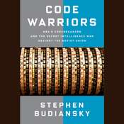 Code Warriors: NSAs Codebreakers and the Secret Intelligence War Against the Soviet Union Audiobook, by Stephen Budiansky