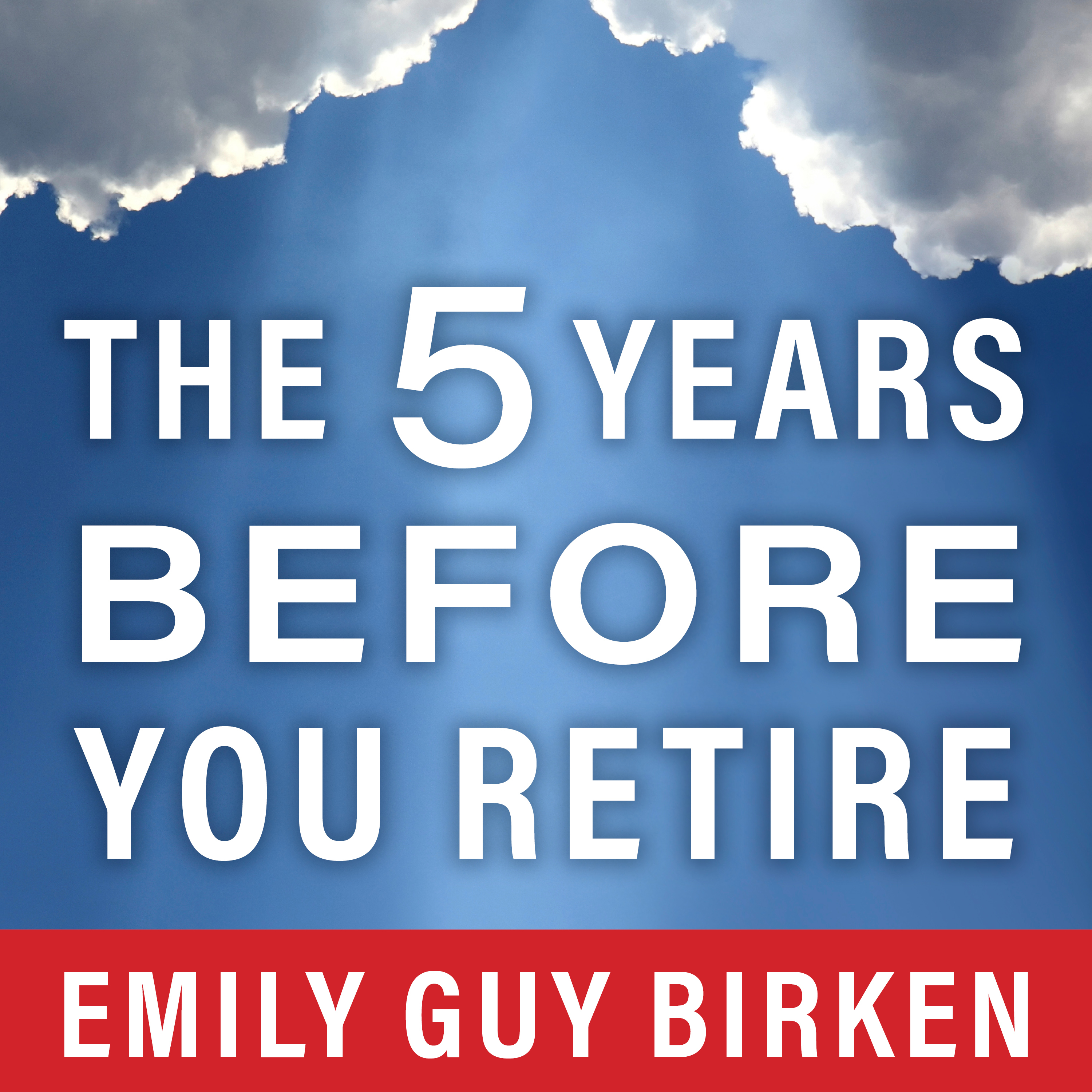 Printable The Five Years Before You Retire: Retirement Planning When You Need It the Most Audiobook Cover Art