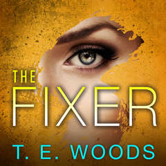 The Fixer  Audiobook, by T. E. Woods
