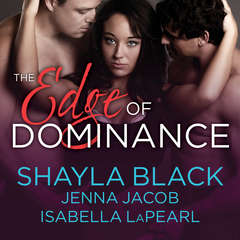 The Edge of Dominance Audiobook, by Shayla Black, Jenna Jacob, Isabella LaPearl