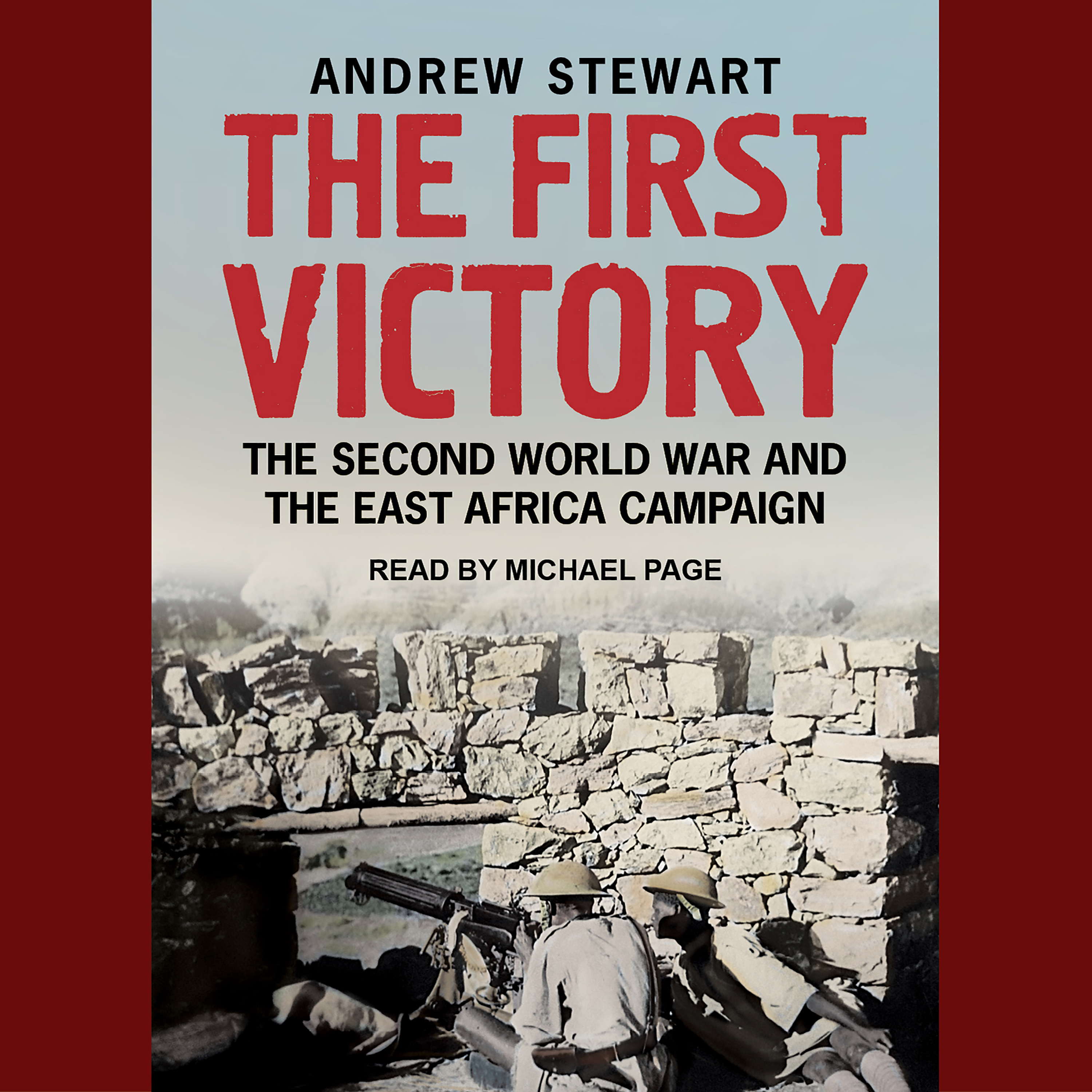 Printable The First Victory: The Second World War and the East Africa Campaign Audiobook Cover Art