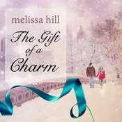The Gift of a Charm Audiobook, by Melissa Hill