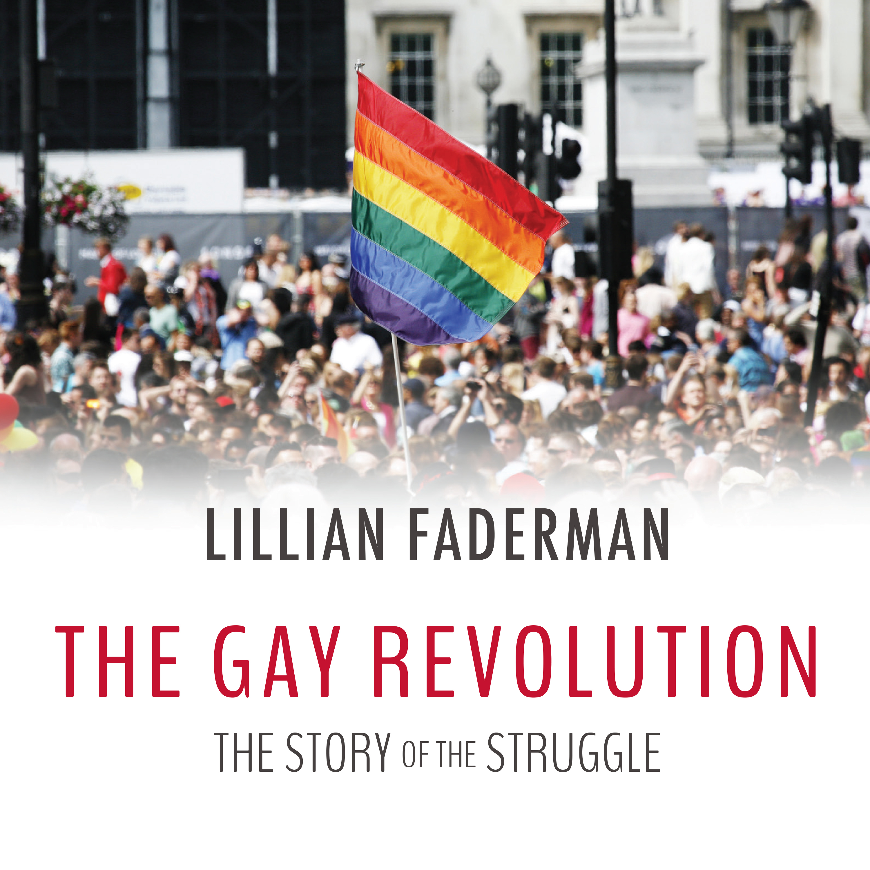 Printable The Gay Revolution: The Story of the Struggle Audiobook Cover Art