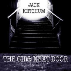 The Girl Next Door Audiobook, by Jack Ketchum