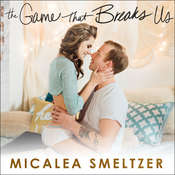 The Game that Breaks Us Audiobook, by Micalea Smeltzer