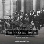 The Habsburg Empire: A New History Audiobook, by Pieter M. Judson