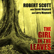 The Girl in the Leaves Audiobook, by Robert Scott