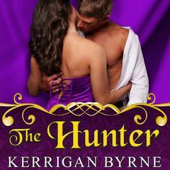 The Hunter Audiobook, by Kerrigan Byrne