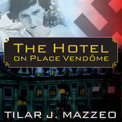 The Hôtel on Place Vendôme: Life, Death, and Betrayal at the Hotel Ritz in Paris Audiobook, by Tilar J. Mazzeo