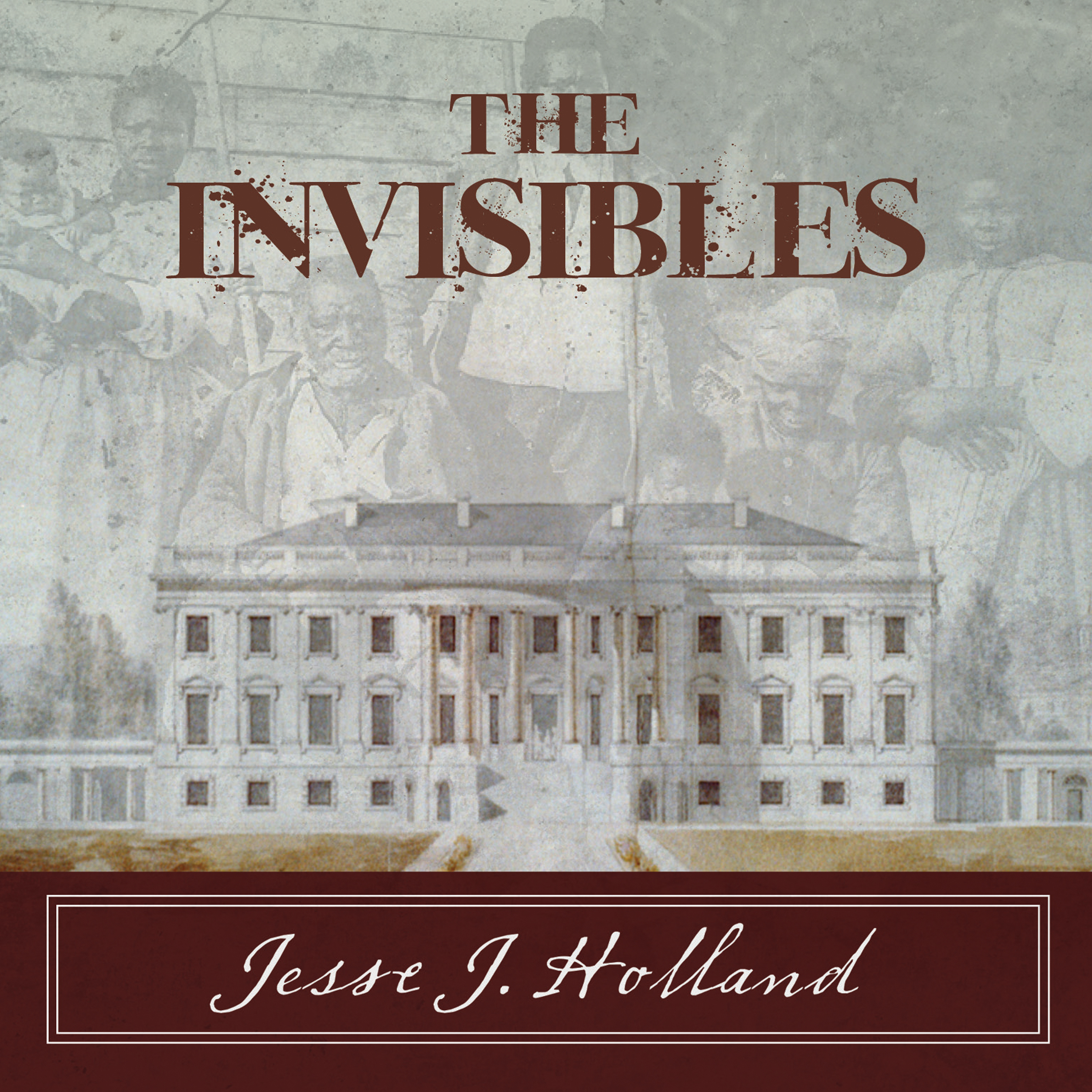 Printable The Invisibles: The Untold Story of African American Slaves in the White House Audiobook Cover Art