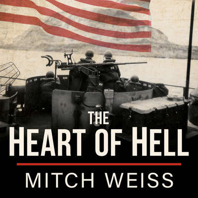 The Heart of Hell: The Untold Story of Courage and Sacrifice in the Shadow of Iwo Jima Audiobook, by Mitch Weiss