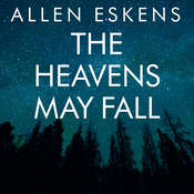 The Heavens May Fall Audiobook, by Allen Eskens