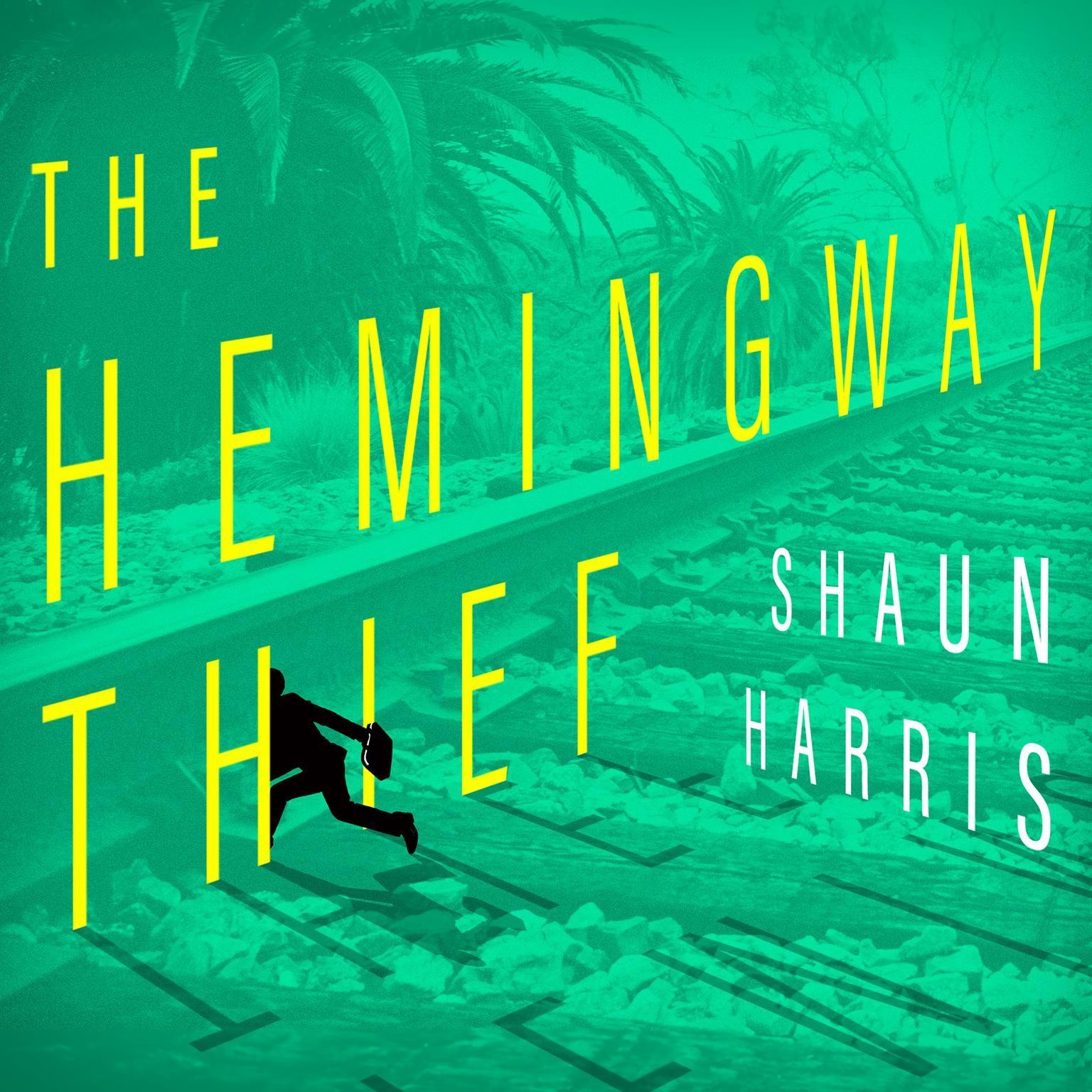 The Hemingway Thief Audiobook, by Shaun Harris