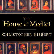 The House of Medici: Its Rise and Fall Audiobook, by Christopher Hibbert