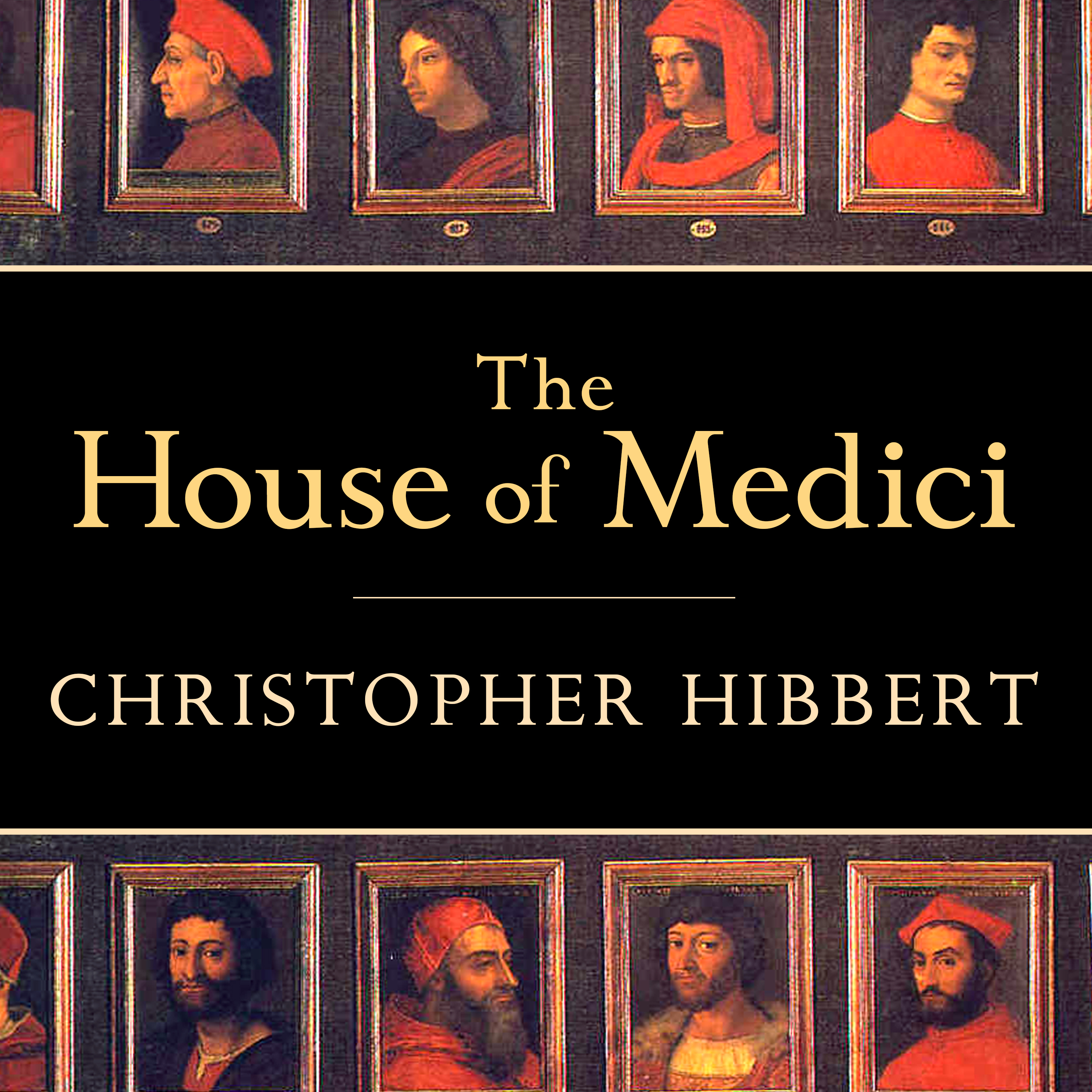 Printable The House of Medici: Its Rise and Fall Audiobook Cover Art