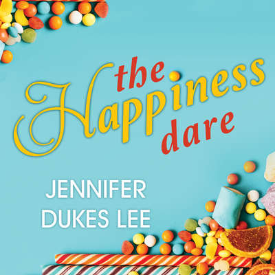 The Happiness Dare: Pursuing Your Hearts Deepest, Holiest, and Most Vulnerable Desire Audiobook, by Jennifer Dukes Lee