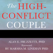 The High-Conflict Couple: A Dialectical Behavior Therapy Guide to Finding Peace, Intimacy, and Validation Audiobook, by Alan E. Fruzzetti
