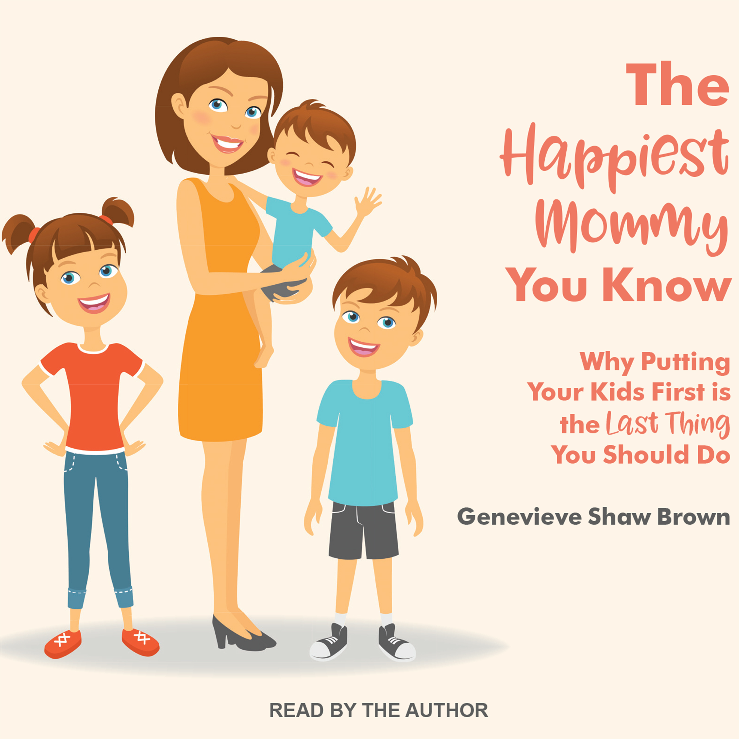 Printable The Happiest Mommy You Know: Why Putting Your Kids First Is the LAST Thing You Should Do Audiobook Cover Art
