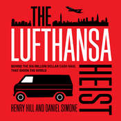 The Lufthansa Heist: Behind the Six-million Dollar Cash Haul That Shook the World Audiobook, by Daniel Simone, Henry Hill