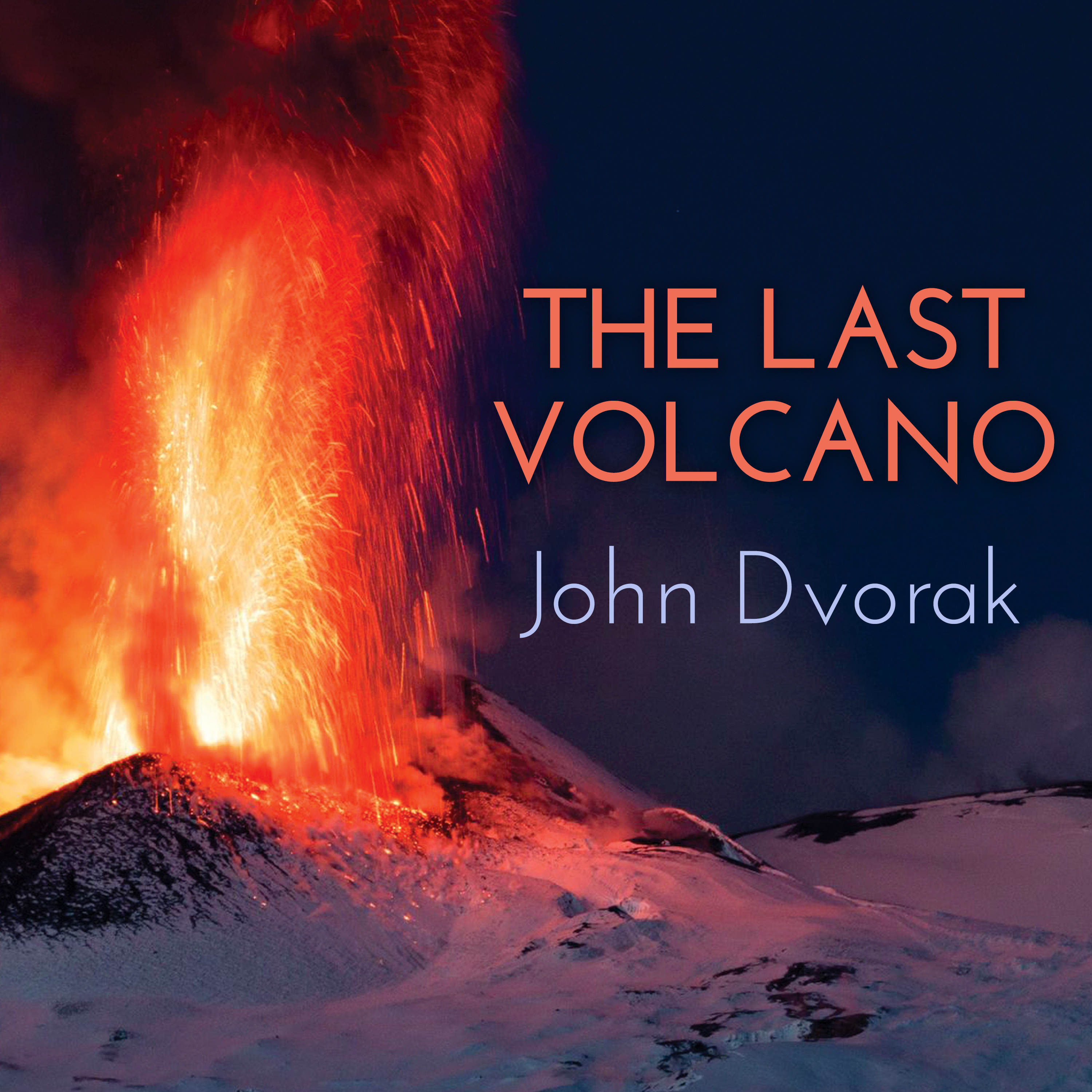 Printable The Last Volcano: A Man, a Romance, and the Quest to Understand Nature's Most Magnificant Fury Audiobook Cover Art