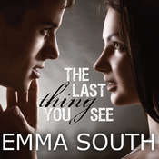 The Last Thing You See Audiobook, by Emma South