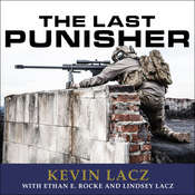 The Last Punisher: A SEAL Team THREE Snipers True Account of the Battle of Ramadi Audiobook, by Ethan E. Rocke, Kevin Lacz, Lindsey Lacz