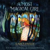 A Most Magical Girl, by Karen Foxlee