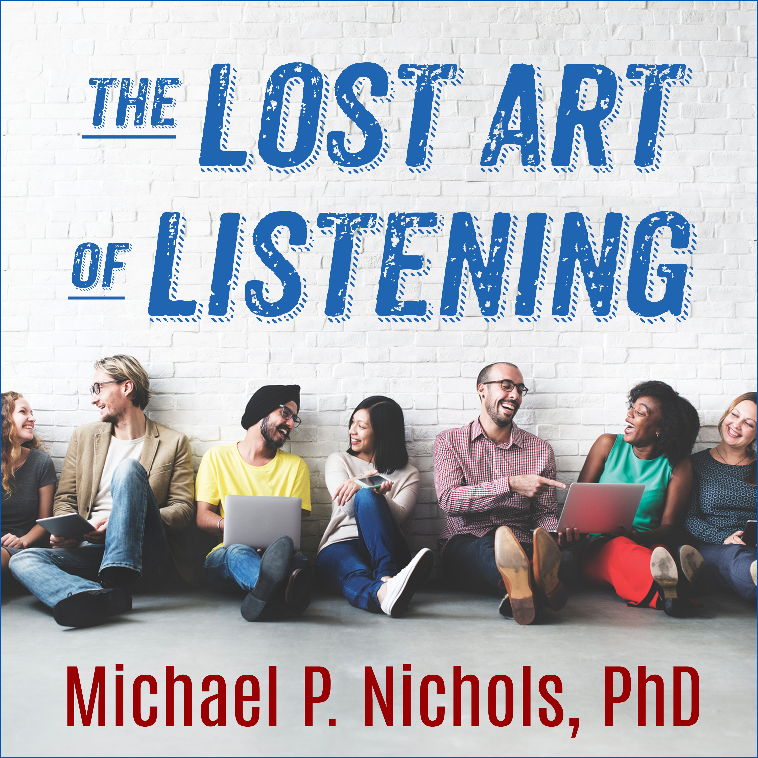 Printable The Lost Art of Listening, Second Edition: How Learning to Listen Can Improve Relationships Audiobook Cover Art