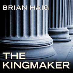 The Kingmaker Audiobook, by Brian Haig