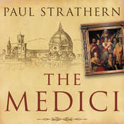 The Medici: Power, Money, and Ambition in the Italian Renaissance Audiobook, by Paul Strathern