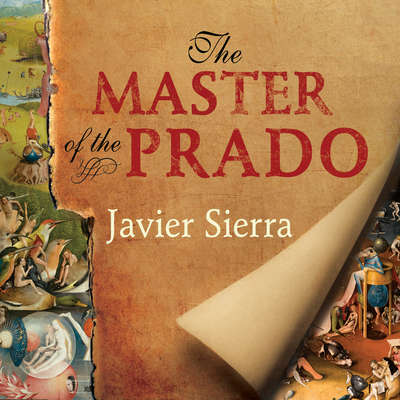 The Master of the Prado Audiobook, by Javier Sierra