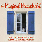The Magical Household: Spells & Rituals for the Home Audiobook, by Scott Cunningham, David Harrington