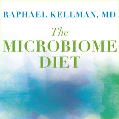 The Microbiome Diet: The Scientifically Proven Way to Restore Your Gut Health and Achieve Permanent Weight Loss Audiobook, by Raphael Kellman