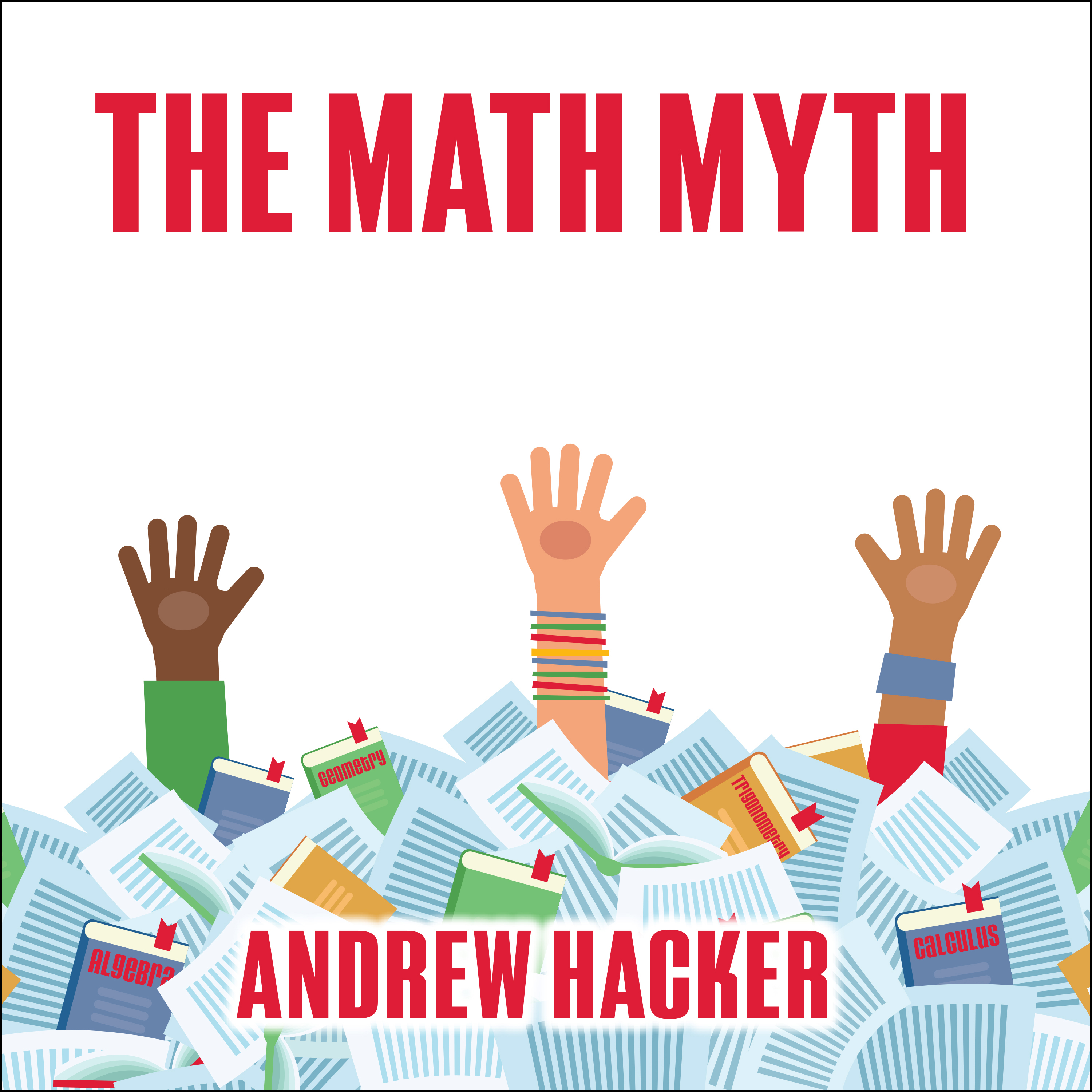 Printable The Math Myth: And Other Stem Delusions Audiobook Cover Art