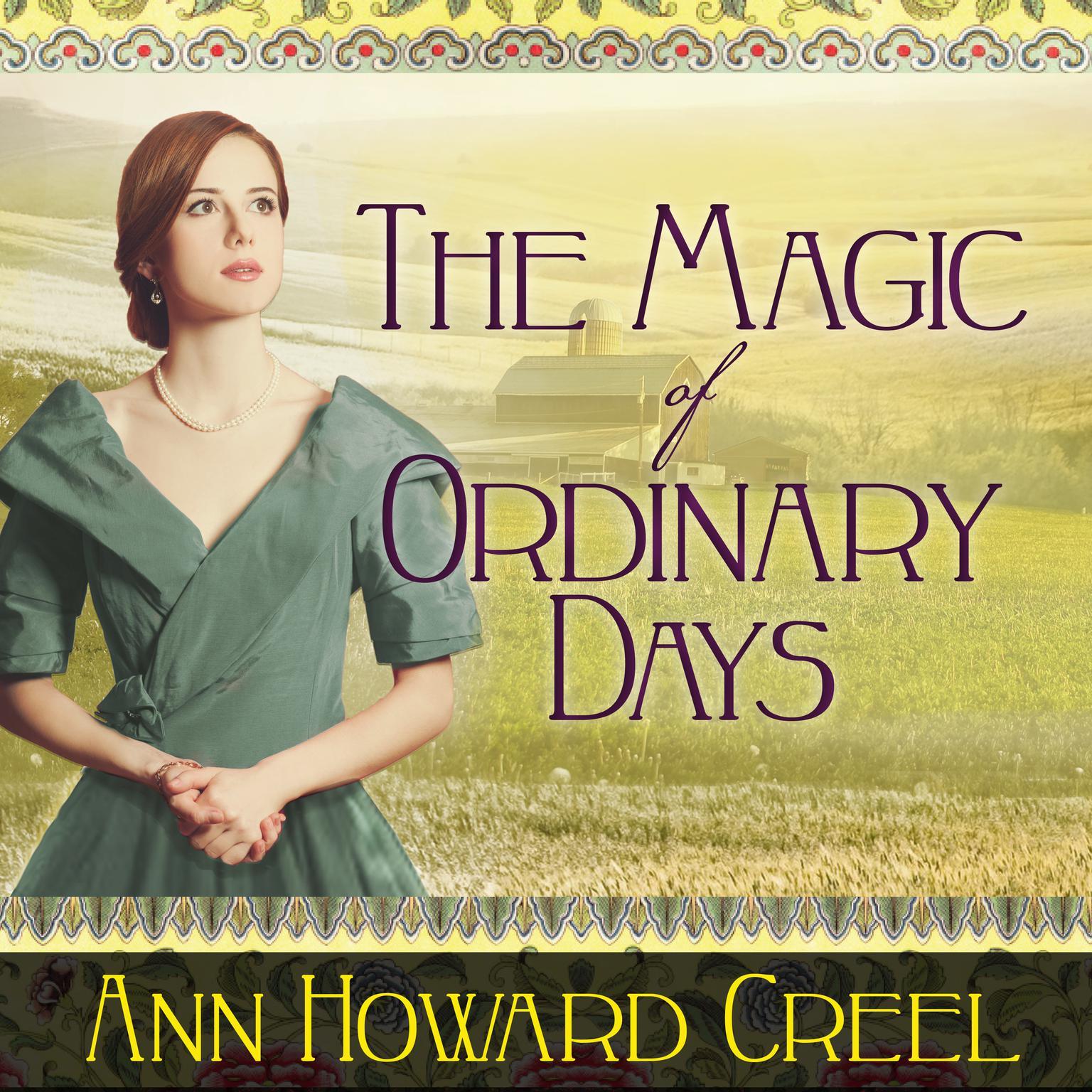 The Magic of Ordinary Days: A Novel Audiobook, by Ann Howard Creel