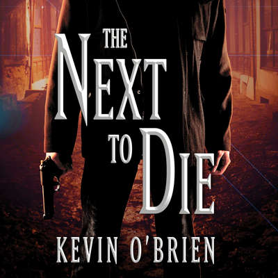 The Next To Die Audiobook, by Kevin O'Brien