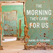 The Morning They Came For Us: Dispatches from Syria Audiobook, by Janine di Giovanni